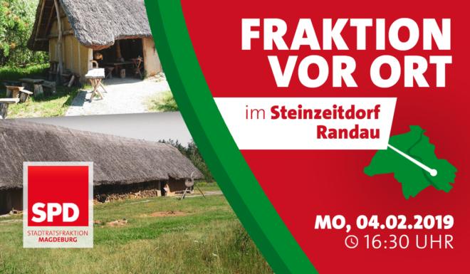 Fraktion vor Ort im Steinzeitdorf Randau